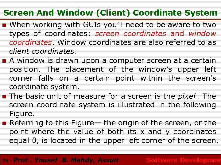 Screen And Window (Client) Coordinate System n n When working with GUIs you'll need