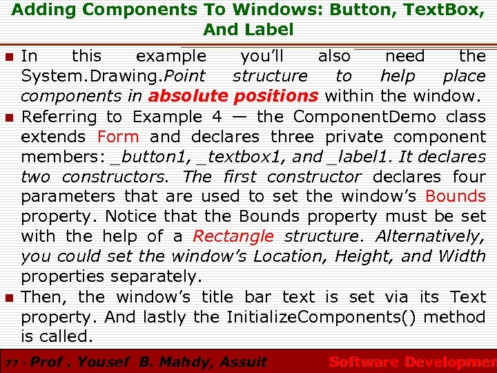Adding Components To Windows: Button, Text. Box, And Label n n n In this