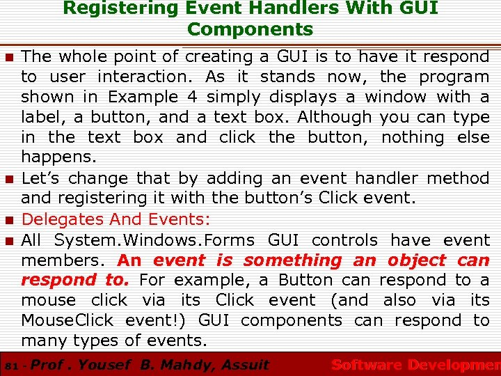 Registering Event Handlers With GUI Components n n The whole point of creating a