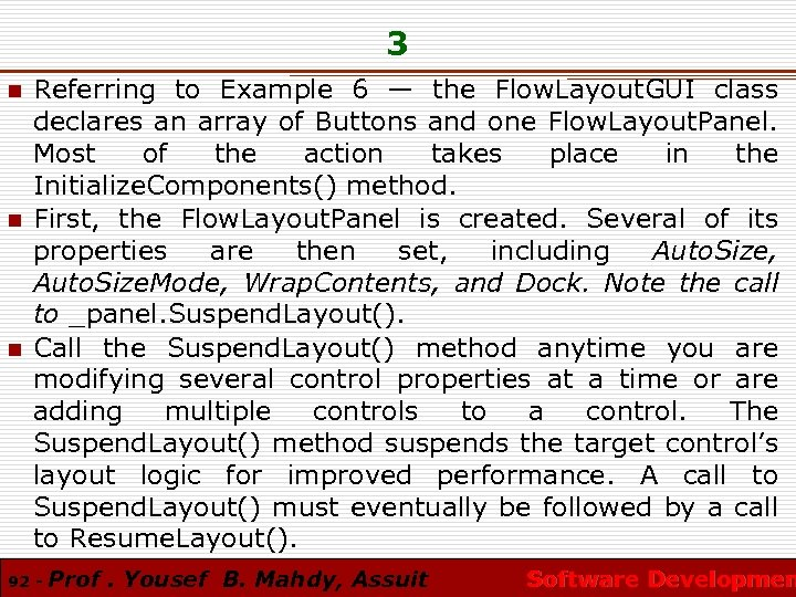 3 n n n Referring to Example 6 — the Flow. Layout. GUI class