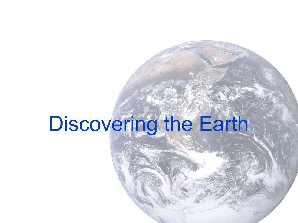 Discovering the Earth