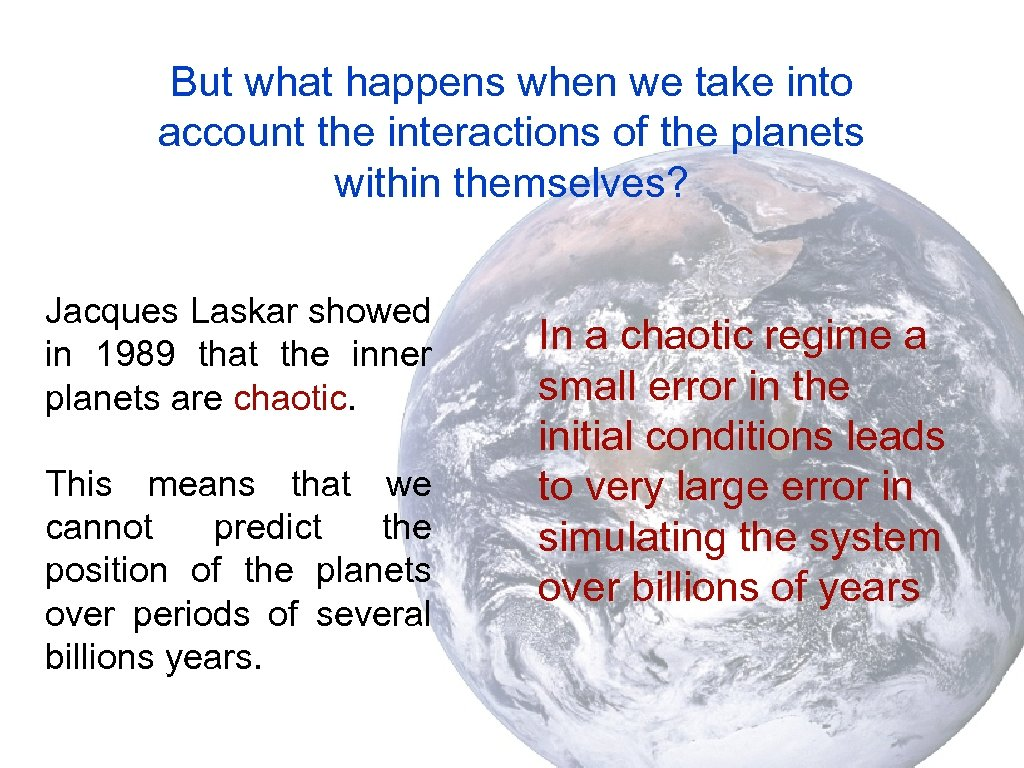 But what happens when we take into account the interactions of the planets within