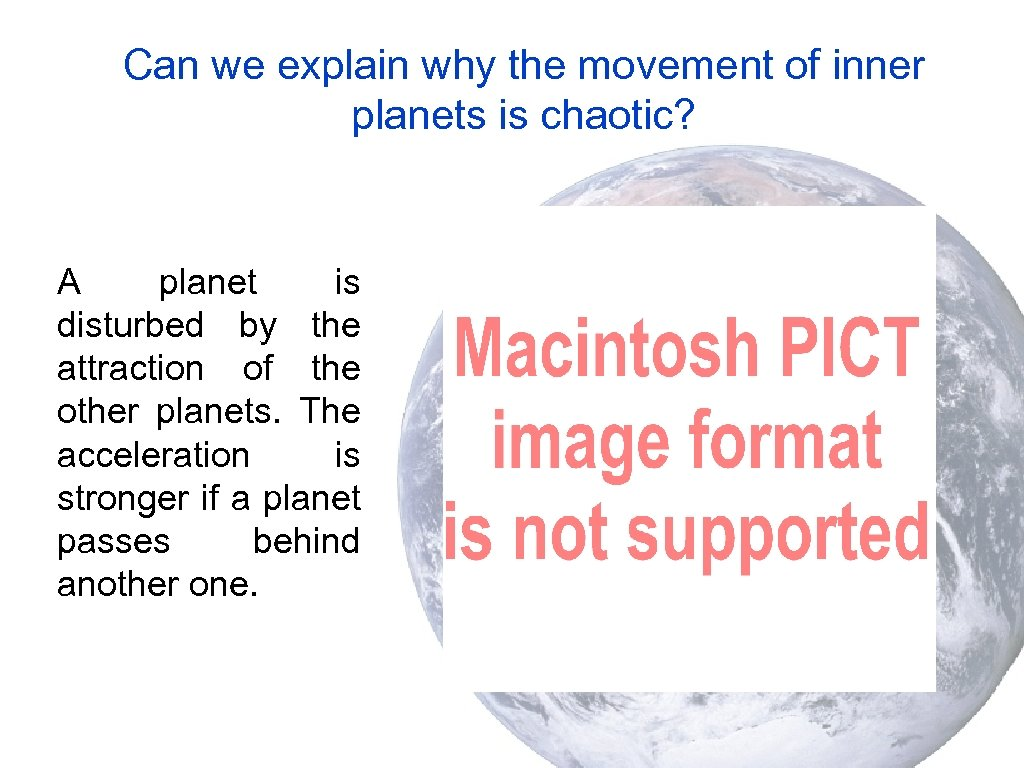 Can we explain why the movement of inner planets is chaotic? A planet is
