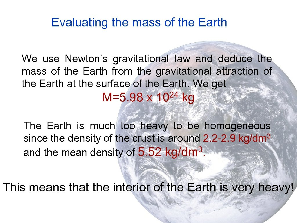 Evaluating the mass of the Earth We use Newton's gravitational law and deduce the