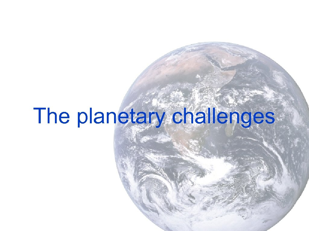 The planetary challenges