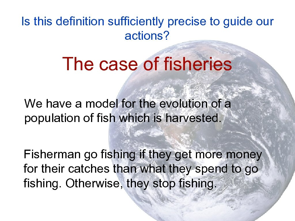 Is this definition sufficiently precise to guide our actions? The case of fisheries We