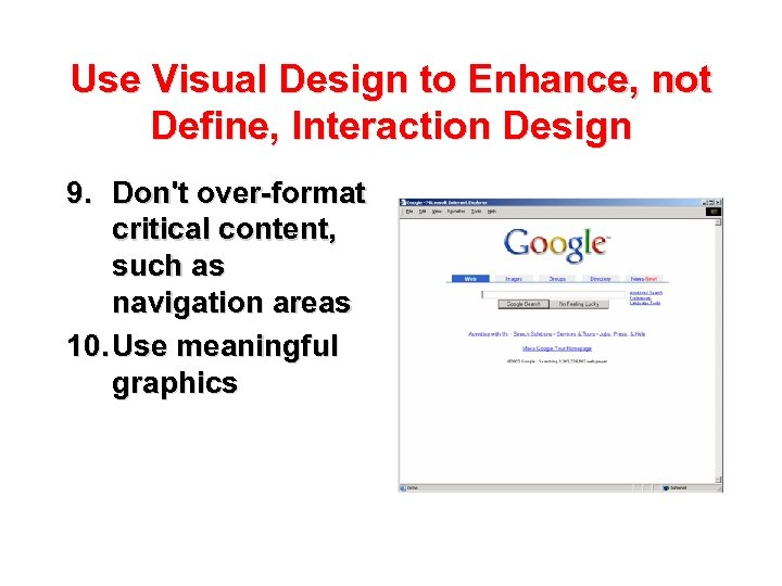 Use Visual Design to Enhance, not Define, Interaction Design 9. Don't over-format critical content,