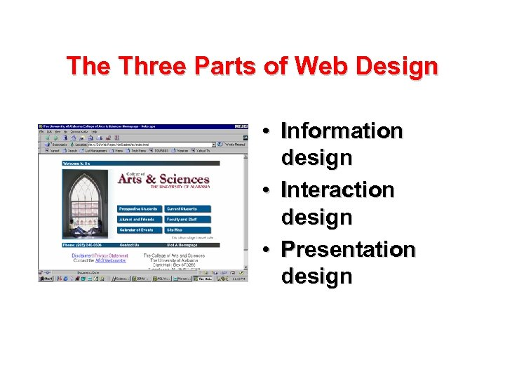 The Three Parts of Web Design • Information design • Interaction design • Presentation