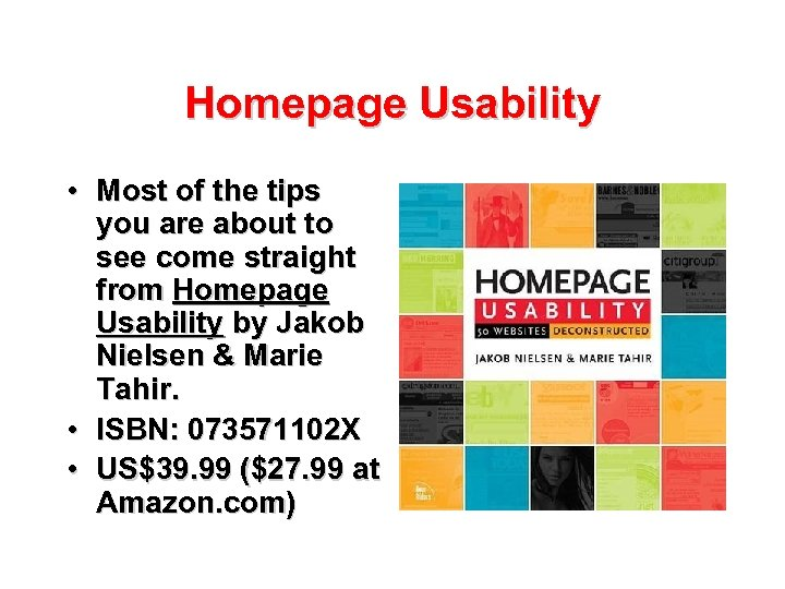Homepage Usability • Most of the tips you are about to see come straight
