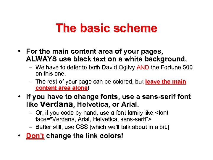 The basic scheme • For the main content area of your pages, ALWAYS use