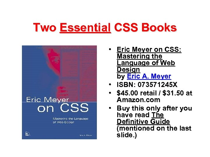 Two Essential CSS Books • Eric Meyer on CSS: Mastering the Language of Web