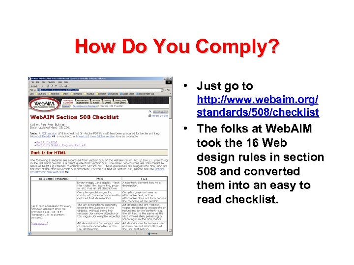 How Do You Comply? • Just go to http: //www. webaim. org/ standards/508/checklist •