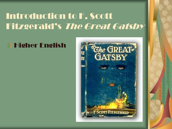 Introduction to F. Scott Fitzgerald's The Great Gatsby Higher English