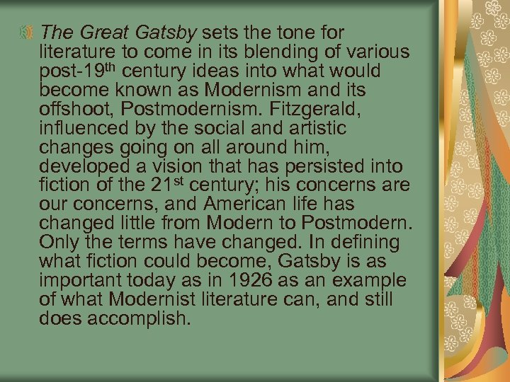 The Great Gatsby sets the tone for literature to come in its blending of