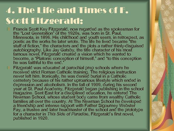 4. The Life and Times of F. Scott Fitzgerald: Francis Scott Key Fitzgerald, now