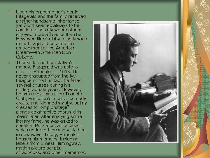Upon his grandmother's death, Fitzgerald and the family received a rather handsome inheritance, yet
