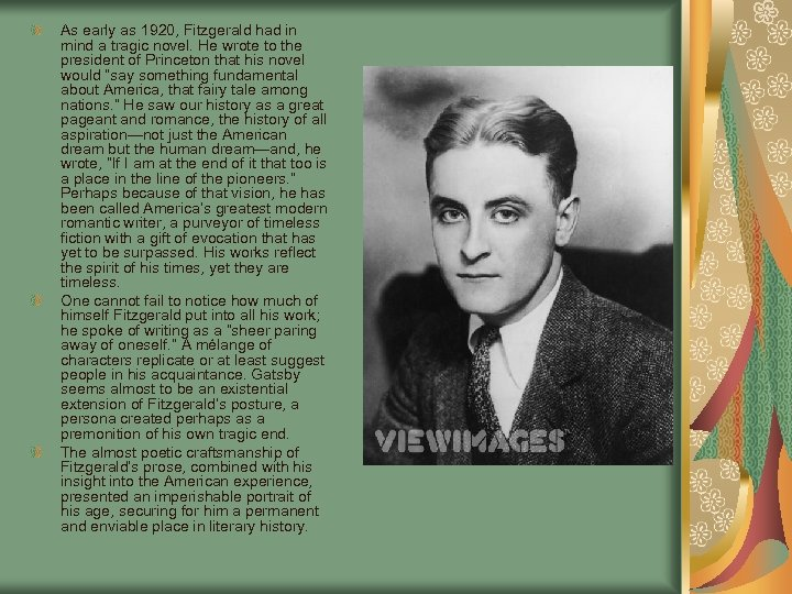 As early as 1920, Fitzgerald had in mind a tragic novel. He wrote to