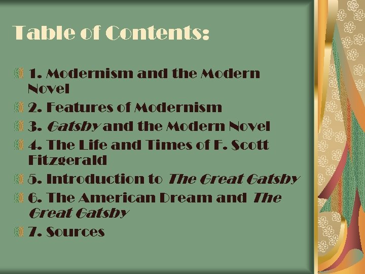 Table of Contents: 1. Modernism and the Modern Novel 2. Features of Modernism 3.