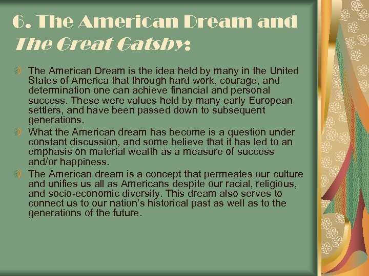 6. The American Dream and The Great Gatsby: The American Dream is the idea
