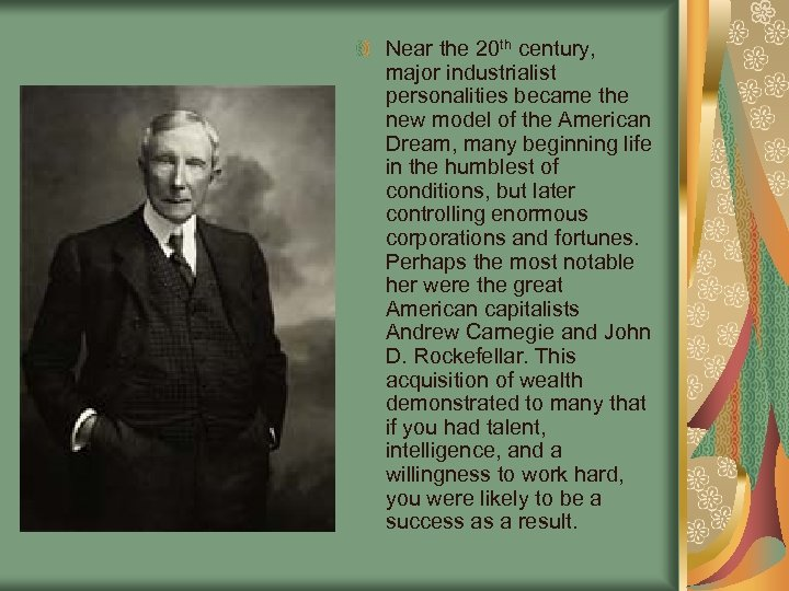 Near the 20 th century, major industrialist personalities became the new model of the