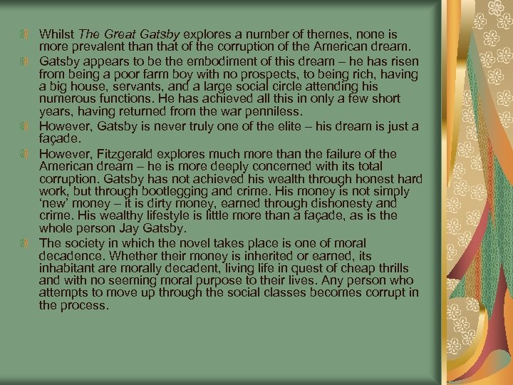 an analysis of the theme of corruption of the american dream in the great gatsby a novel by f scott  The american dream is defined as the traditional social ideals of the united states, such as equality, democracy, and material prosperity in the novel, the great gatsby, by f scott fitzgerald, the american dream is clearly based on material prosperity.