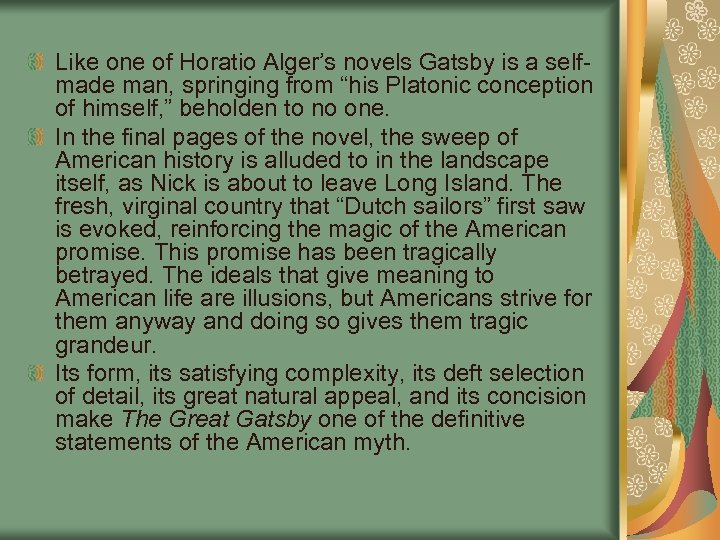 """Like one of Horatio Alger's novels Gatsby is a selfmade man, springing from """"his"""