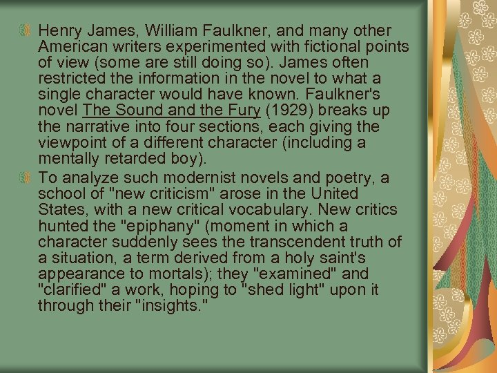 Henry James, William Faulkner, and many other American writers experimented with fictional points of