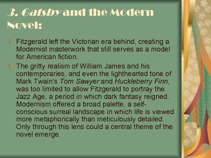 3. Gatsby and the Modern Novel: Fitzgerald left the Victorian era behind, creating a