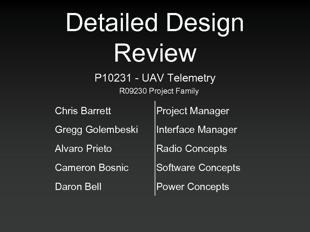 Detailed Design Review P 10231 - UAV Telemetry R 09230 Project Family Chris Barrett