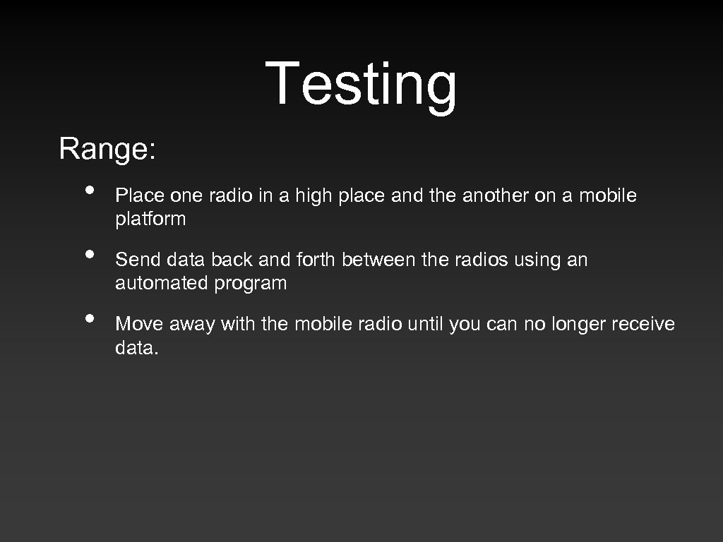 Testing Range: • • • Place one radio in a high place and the