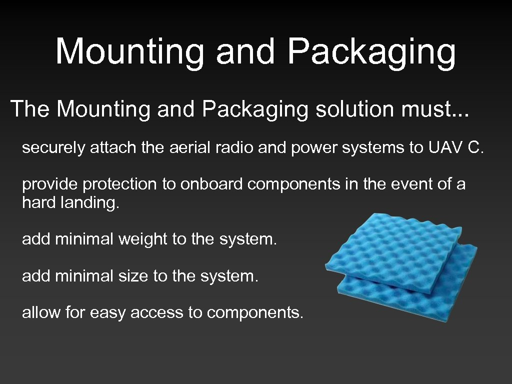Mounting and Packaging The Mounting and Packaging solution must. . . securely attach the
