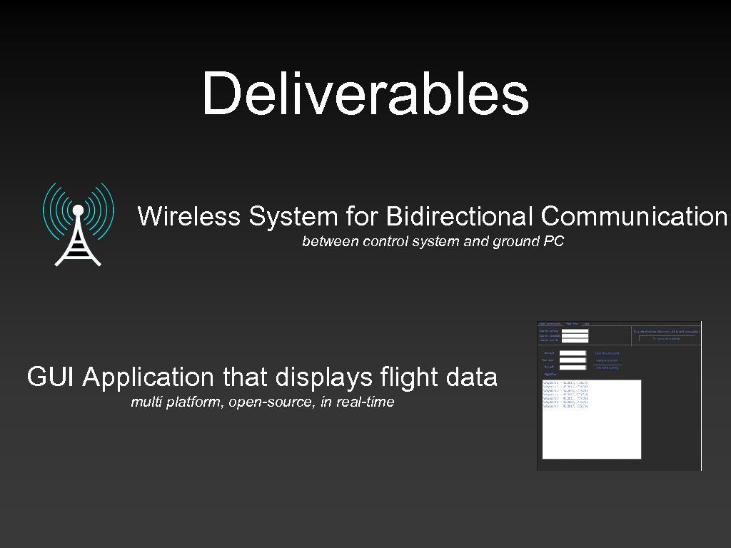 Deliverables Wireless System for Bidirectional Communication between control system and ground PC GUI Application