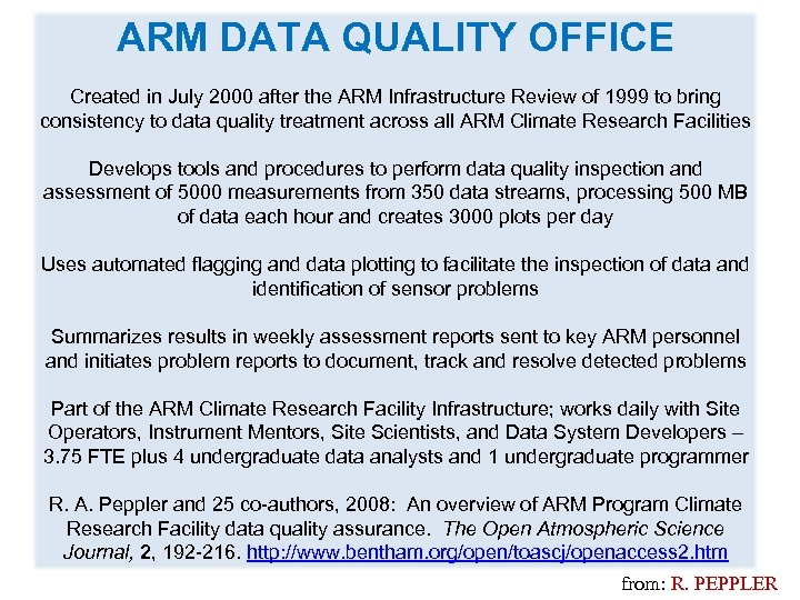 ARM DATA QUALITY OFFICE Created in July 2000 after the ARM Infrastructure Review of