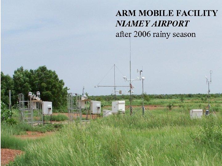 ARM MOBILE FACILITY NIAMEY AIRPORT after 2006 rainy season