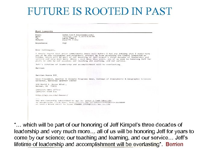 """FUTURE IS ROOTED IN PAST """"… which will be part of our honoring of"""