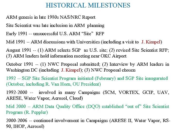 HISTORICAL MILESTONES ARM genesis in late 1980 s NAS/NRC Report Site Scientist was late