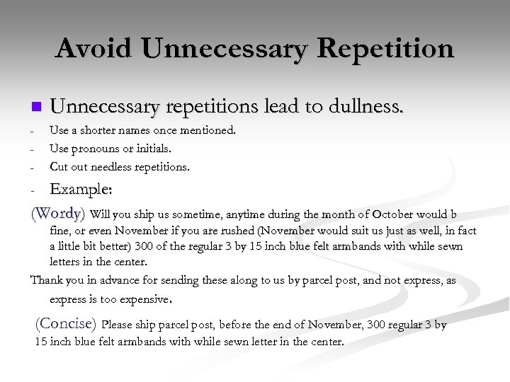 Avoid Unnecessary Repetition n Unnecessary repetitions lead to dullness. Use a shorter names once