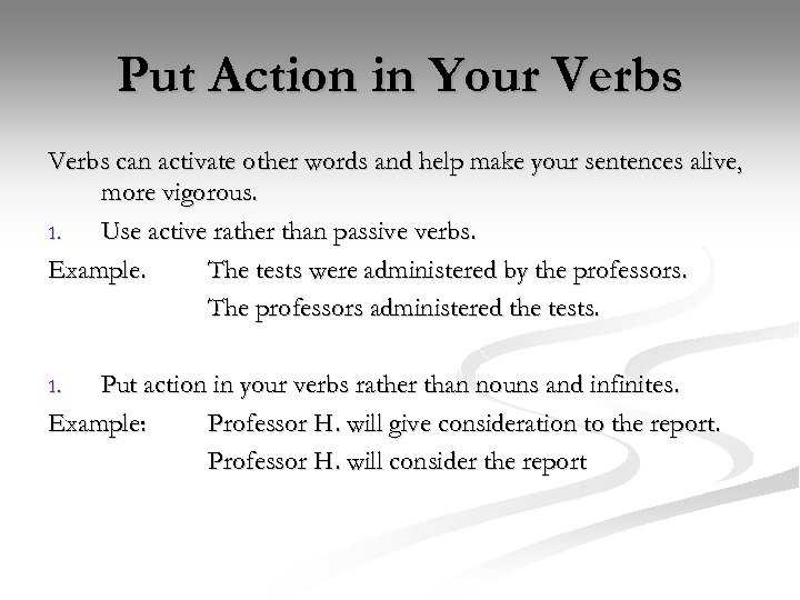 Put Action in Your Verbs can activate other words and help make your sentences
