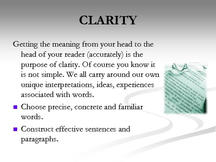 CLARITY Getting the meaning from your head to the head of your reader (accurately)