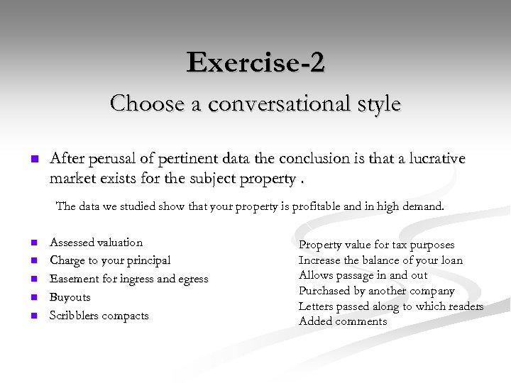 Exercise-2 Choose a conversational style n After perusal of pertinent data the conclusion is