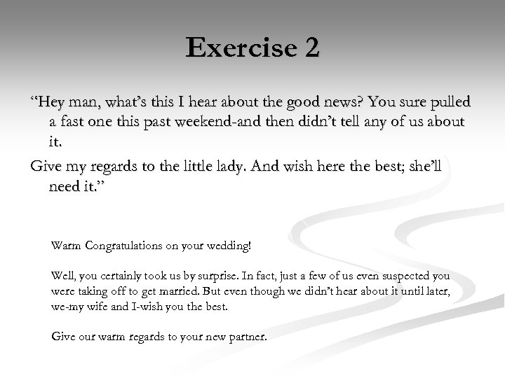 """Exercise 2 """"Hey man, what's this I hear about the good news? You sure"""