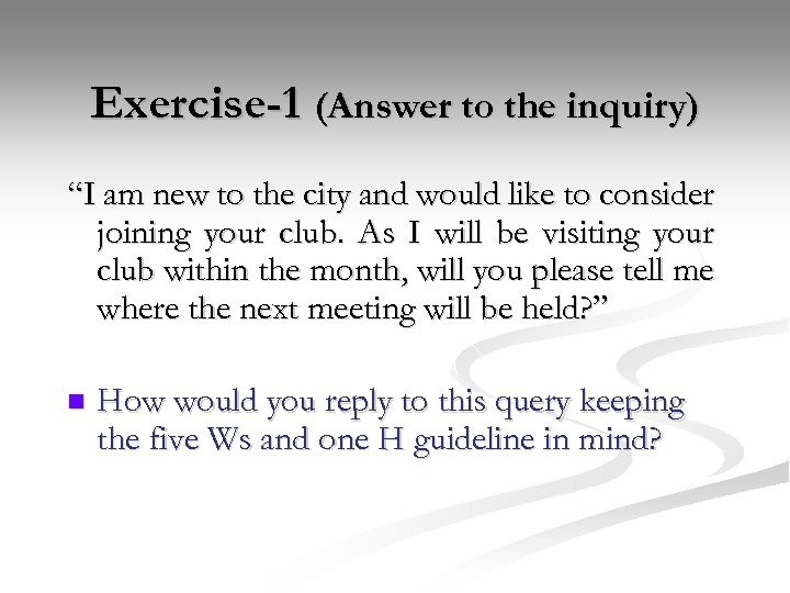 "Exercise-1 (Answer to the inquiry) ""I am new to the city and would like"