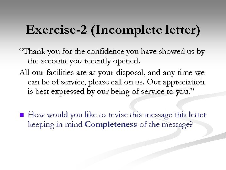 "Exercise-2 (Incomplete letter) ""Thank you for the confidence you have showed us by the"
