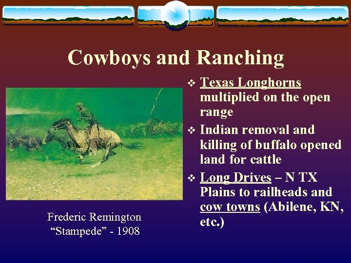 Cowboys and Ranching Texas Longhorns multiplied on the open range v Indian removal and