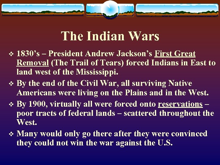 The Indian Wars 1830's – President Andrew Jackson's First Great Removal (The Trail of