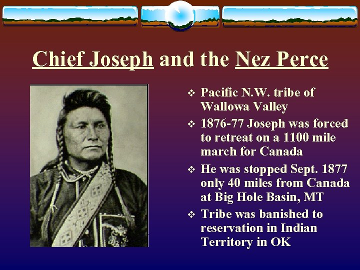 Chief Joseph and the Nez Perce v v Pacific N. W. tribe of Wallowa