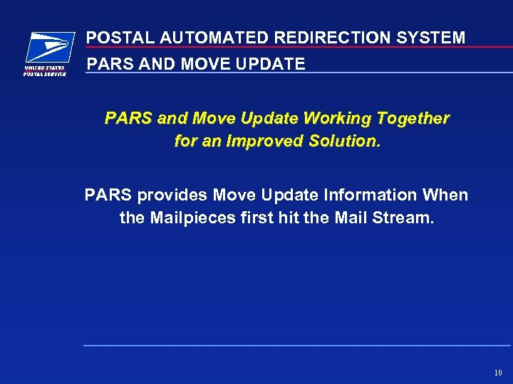 POSTAL AUTOMATED REDIRECTION SYSTEM PARS AND MOVE UPDATE PARS and Move Update Working Together