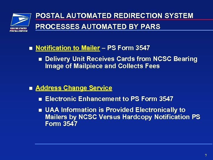 POSTAL AUTOMATED REDIRECTION SYSTEM PROCESSES AUTOMATED BY PARS Notification to Mailer – PS Form