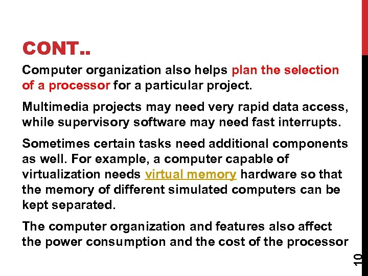 CONT. . Computer organization also helps plan the selection of a processor for a