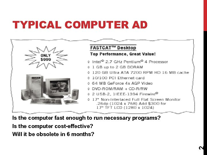 TYPICAL COMPUTER AD Is the computer fast enough to run necessary programs? Is the